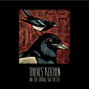 Thieves Kitchen ~ One For Sorrow, Two For Joy