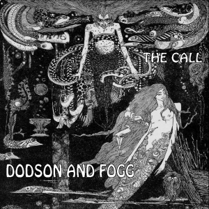 Dodson And Fogg ~ The Call