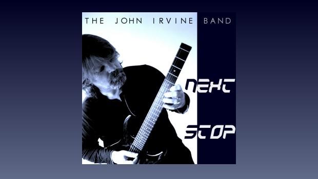 John Irvine Band ~ Next Stop