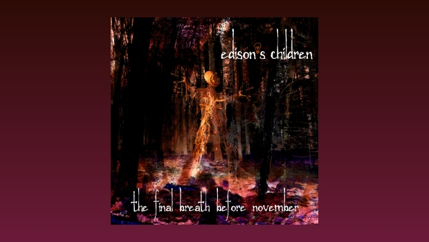 Edison's Children ~ The Final Breath Before November