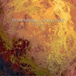 Peter Hammill & Gary Lucas ~ Other World