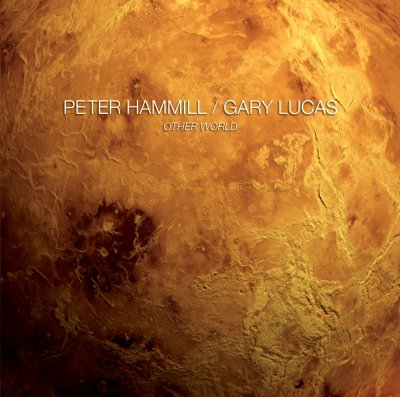 Other World - Peter Hammill & Gary Lucas