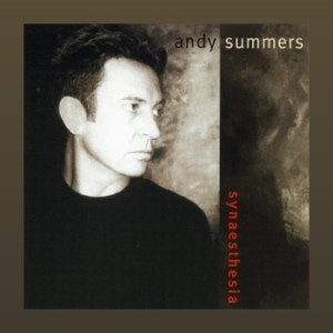 Andy Summers ~ Synaesthesia