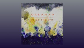 Galahad ~ Seize The Day