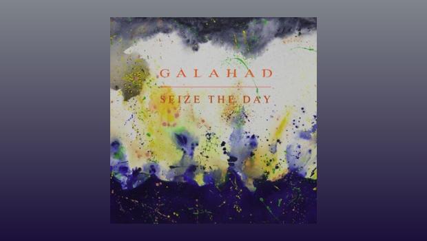 Galahad ~ Seize The Day