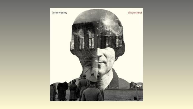 John Wesley ~ Disconnect