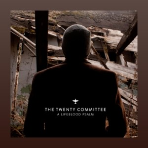 The Twenty Committee - A Lifeblood Psalm
