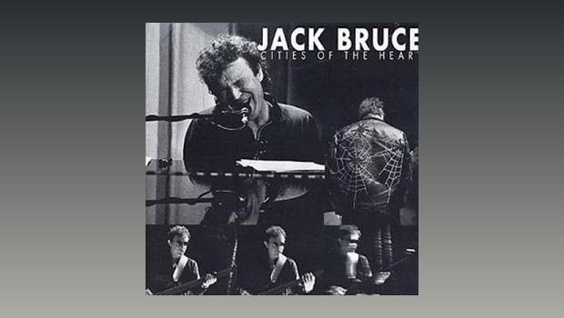 Jack Bruce ~ Cities Of The Heart