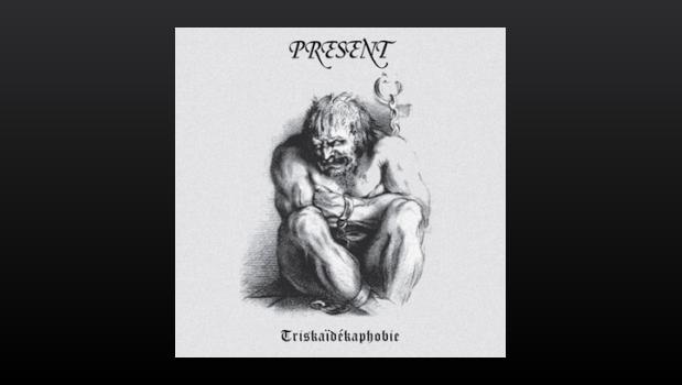 Present - Triskaïdékaphobie