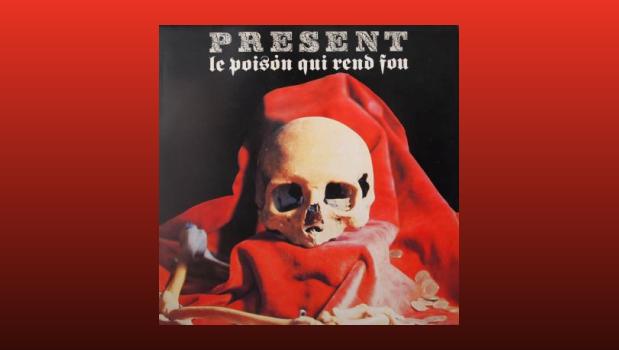Present - Le Poison Qui Rend Fou