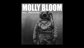 Molly Bloom ~ All Pressure