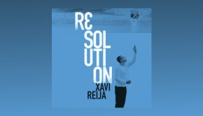 Xavi Reija ~ Resolution