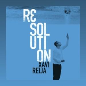 Xavi Reija ~ Resolution
