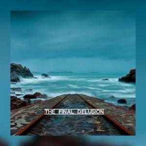Delusion Squared ~ The Final Delusion