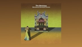 Tim Bowness ~ Abandoned Dancehall Dreams