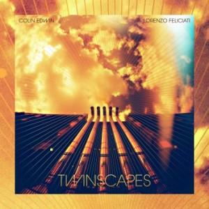 Colin Edwin & Lorenzo Feliciati – Twinscapes