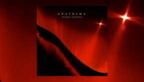 Anathema ~ Distant Satellites
