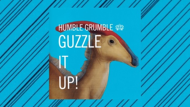 Humble Grumble ~ Guzzle It Up!