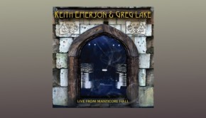 Keith Emerson & Greg Lake ~ Live From Manticore Hall