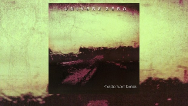 Univers Zéro ~ Phosphorescent Dreams