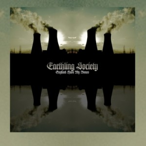 Earthling Society – England Have My Bones