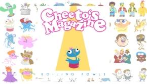 Cheeto's Magazine – Boiling Fowls
