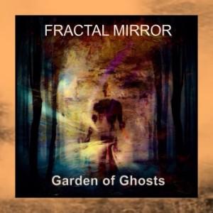 Fractal Mirror - Garden Of Ghosts