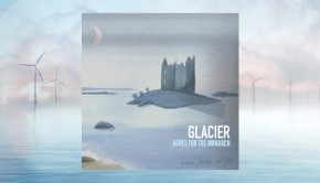 Glacier - Ashes For the Monarch