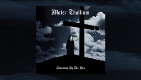 Mater Thallium - Abandoned By The Sun