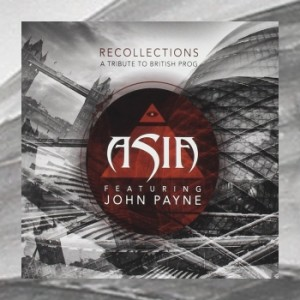 Asia Featuring John Payne – Recollections: A Tribute To British Prog