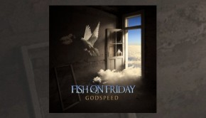 Fish On Friday - Godspeed
