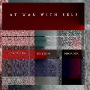 At War With Self - Circadian Rhythm Disorder