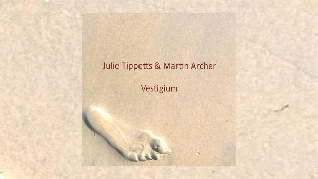 Julie Tippetts & Martin Archer – Vestigium