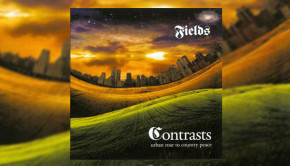 Fields - Contrasts:Urban Roar to Country Peace