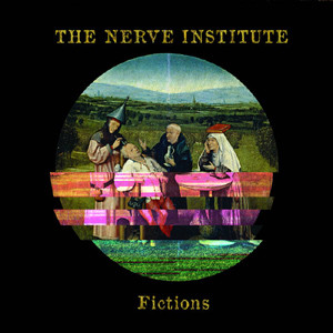 The Nerve Institute - Fictions