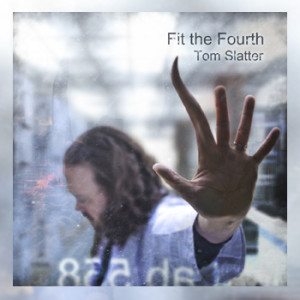 Tom Slatter - Fit The Fourth