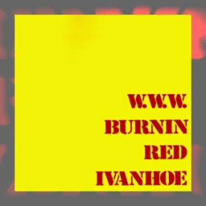 Burnin Red Ivanhoe - W.W.W.