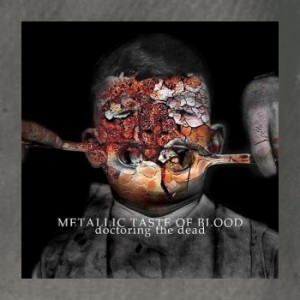 Metallic Taste Of Blood - Doctoring The Dead
