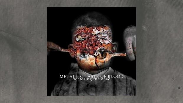 Metallic Taste Of Blood - Doctoring The Dead