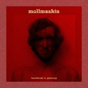 Mollmaskin – Heartbreak In ((Stereo))