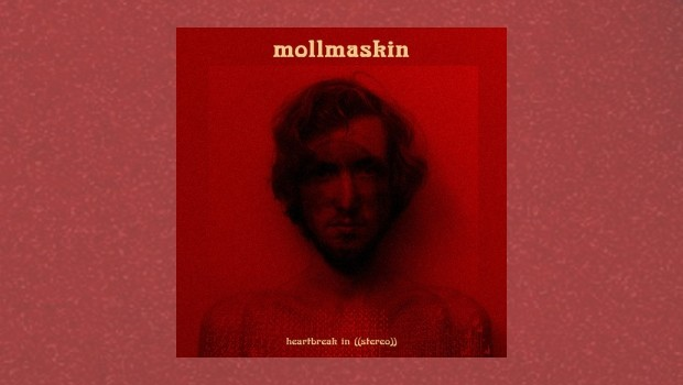 Mollmaskin – Heartbreak In ((Stereo))
