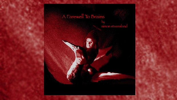 Simon Steensland - A Farewell To Brains