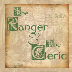 Jim Griffin - The Ranger and the Cleric