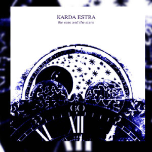 Karda Estra - The Seas and the Stars EP