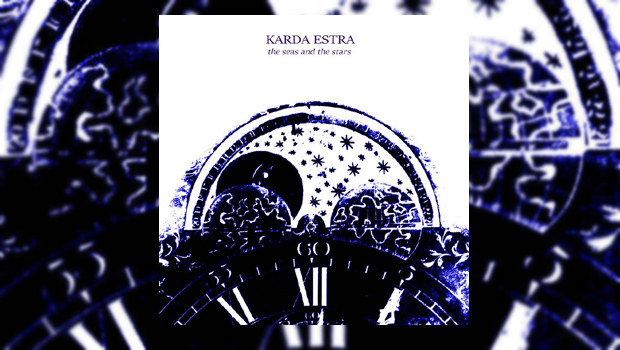 Karda Estra - The Seas and the Stars EP