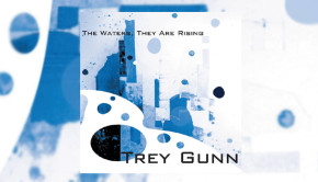 Trey Gunn - The Waters, They Are Rising
