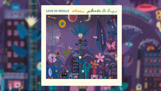 Louis De Mieulle – stars, plants and bugs