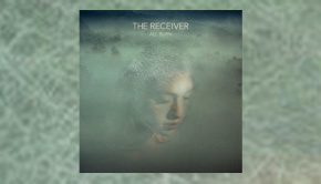 The Receiver - All Burn