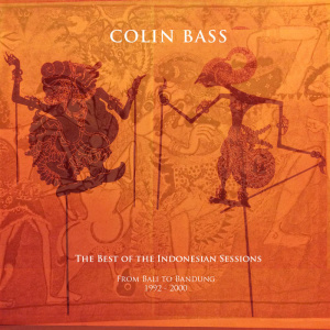Colin Bass - The Best of the Indonesian Sessions