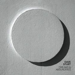 Dave Sturt - Dreams and Absurdities